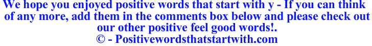 Image of Positive words that start with y - positivewordsthatstartwith.com