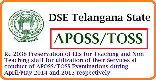 Rc 2038 Instruction issued on Preservation of Earned Leaves ELs to teaching and Non teaching staff for Telangana State Open School Society TOSS Examination duties during April/May 2015 | Earned Leave Preservation to the teaching and Non teaching and non teaching staff http://www.tsteachers.in/2016/01/ts-rc-2038-preservation-of-els-for-toss-aposs-examinations.html