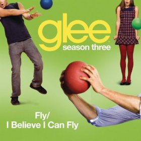 Glee Fly / I Believe I Can Fly Lyrics