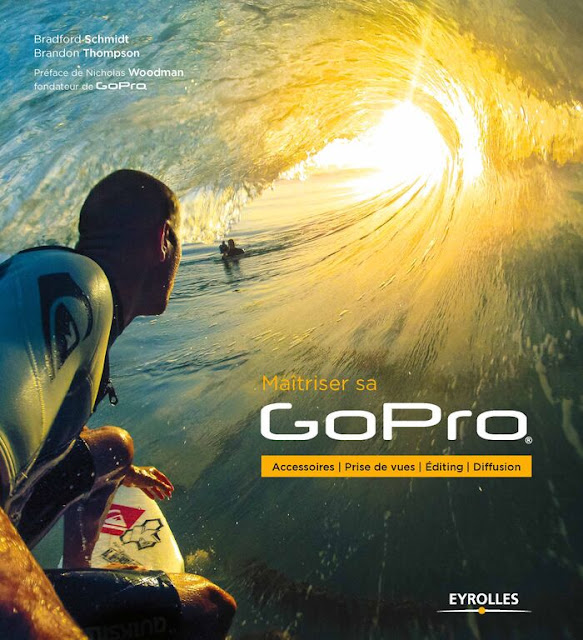 Maîtriser sa GOPRO (Editions Eyrolles)