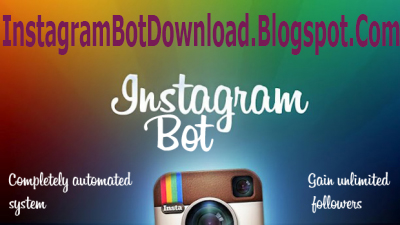 instagram bot download download the instagram bot for 100 % free with