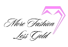 More Fashion less Gold