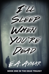 I'll Sleep When You're Dead (E. A. Aymar)