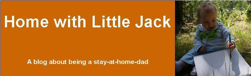 Home with Little Jack: A Blog About Being a Stay-At-Home Dad