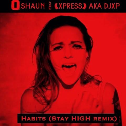 "SONG REVIEW: ""Habits (Stay High)"" Oshaun ft. Xpress aka DJXP"