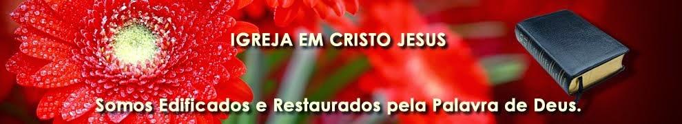 Igreja em Cristo Jesus.