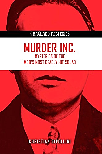 Mysteries of the Mob's Most Deadly Hit Squad....