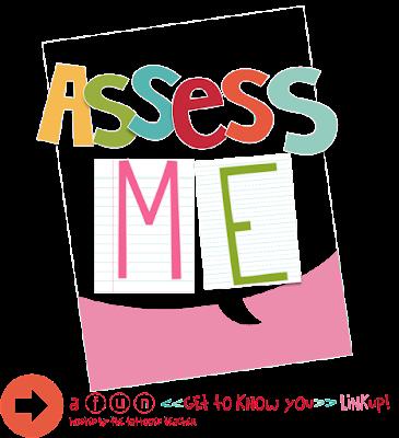 http://www.thetattooedteacher.com/2015/07/assess-me-a-get-to-know-you-linky/