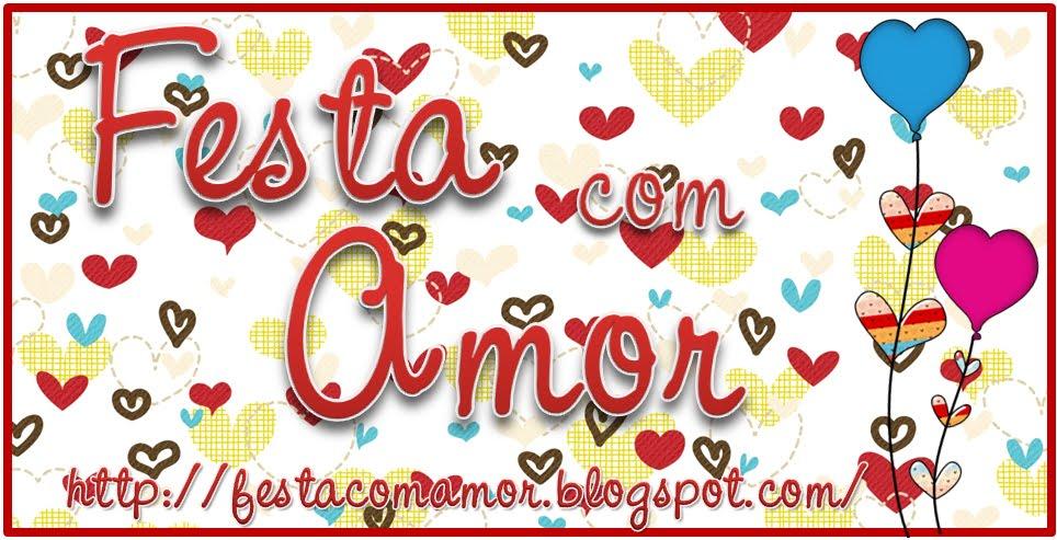 Festa com Amor!
