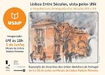 Inauguração da Exposição - Lisboa entre Séculos, vista pelos USk
