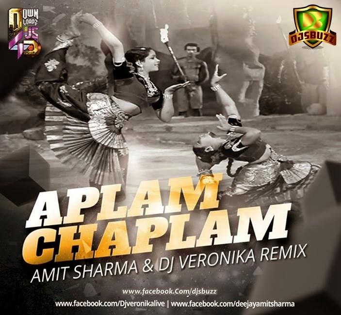 Aplam Chaplam (DJ Amit Sharma & DJ Veronika) Remix