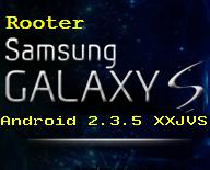 Gingerbread 2.3.5-XXJVS - Rooter Galaxy-S sur Android XXJVS Gingerbread 2.3.5