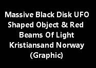Kristiansand Norway Black Disk Shaped Object And Red Beams Of Light Graphic