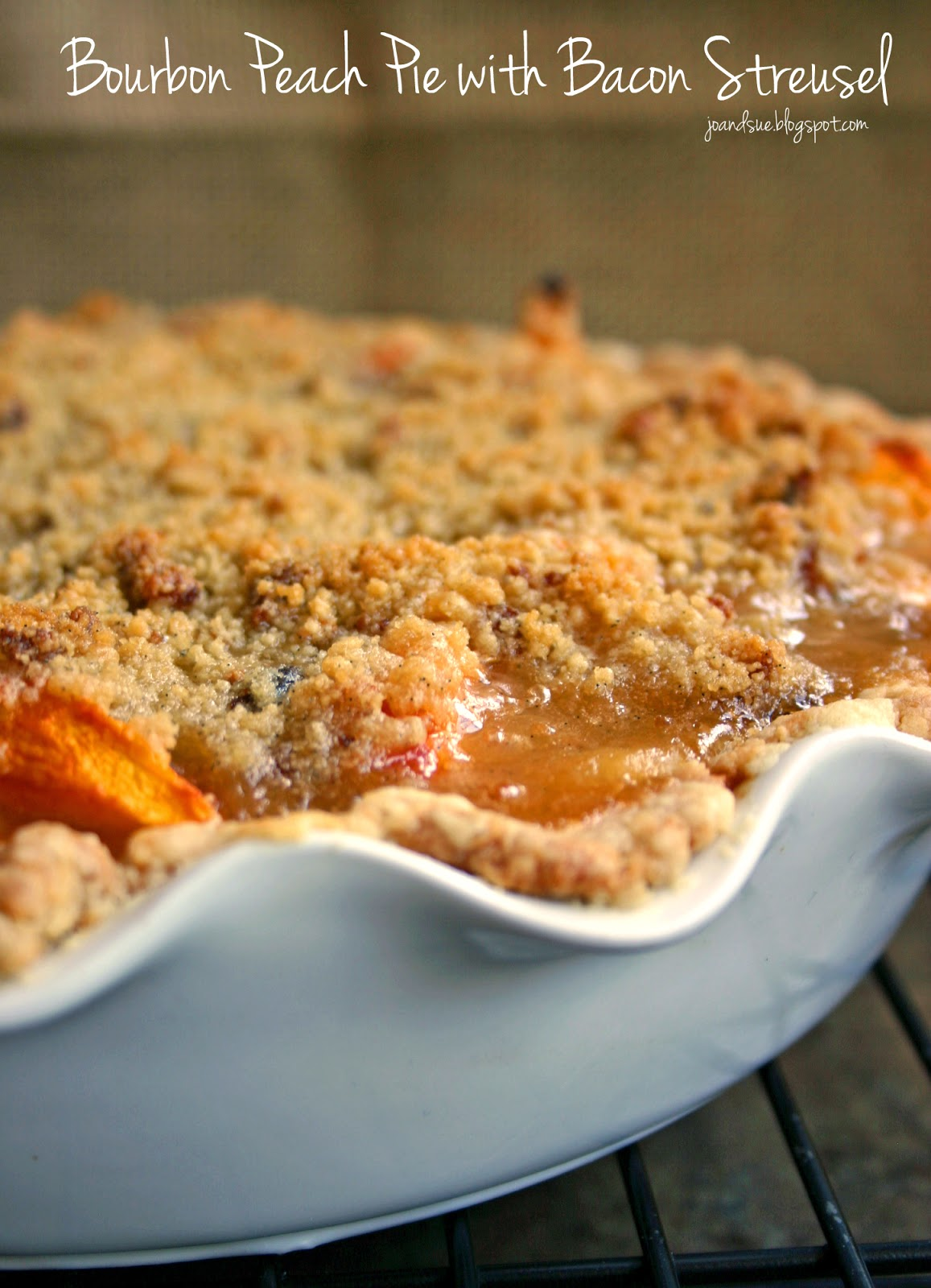 Jo and Sue: Bourbon Peach Pie With Bacon Streusel