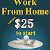 Work from Home with just $25 to start - Free Kindle Non-Fiction