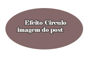Adicionar efeito circulo na Imagem do post Blogger