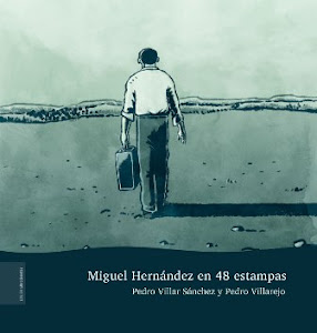 MIGUEL HERNÁNDEZ EN 48 ESTAMPAS