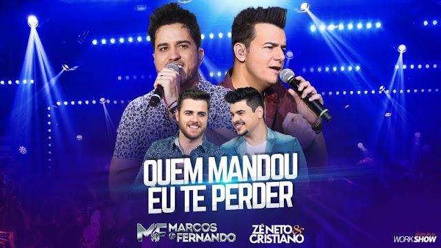Marcos e Fernando - Quem mandou eu te perder  Part. Zé Neto e Cristiano