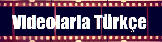 videolarla türkçe