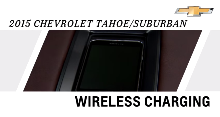 Wirelessly Charge Your Cell Phone in the 2015 Chevrolet Tahoe & Suburban
