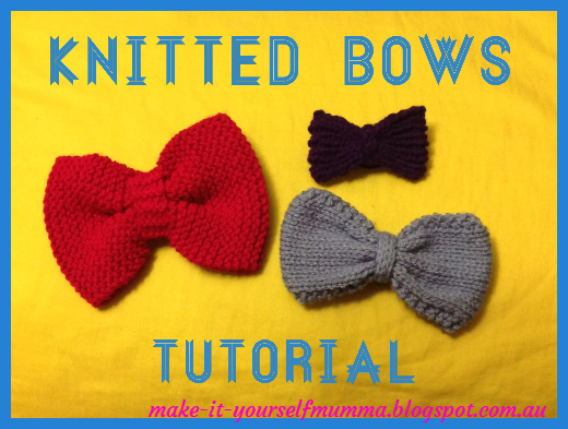 Knitted Bow Pattern : make-it-yourself mumma: Knitted Bows Tutorial - Free Patterns