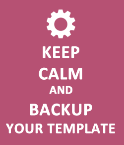 keep calm and backup your template