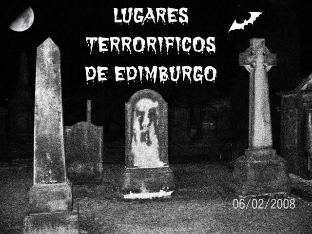 3 Lugares terroríficos para ver en Edimburgo: Cementerios y Mary Kings Close