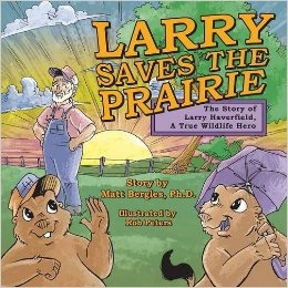 http://www.amazon.com/Larry-Saves-Prairie-Matt-Bergles/dp/1939919290/ref=la_B0145VZFFY_1_1?s=books&ie=UTF8&qid=1450359795&sr=1-1