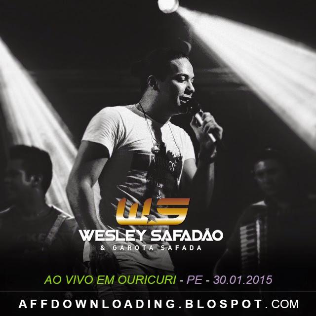 Baixar – Wesley Safadão & Garota Safada – Ouricuri – PE – 30.01.2015