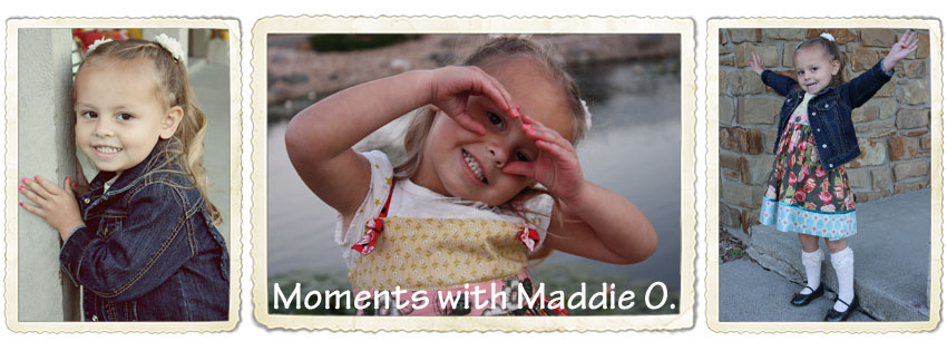 Moments with Maddie O.