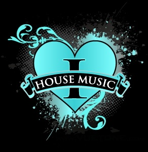 I am house music for I love house music