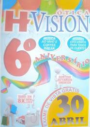 6º Aniversário Ótica H Vision. Exame de vista grátis