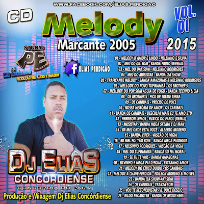 CD MELODY MARCANTE 2005 VOL.01 2015 DJ ELIAS CONCORDIENSE  28/01/2015