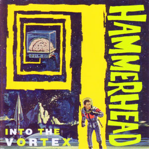 Hammerhead - Into the Vortex (1994)