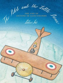 Creative Courage for Young Hearts 15 Emboldening Picture Books Celebrating the Lives of Great Artists, Writers, and Scientists - ANTOINE DE SAINT EXUPÉRY