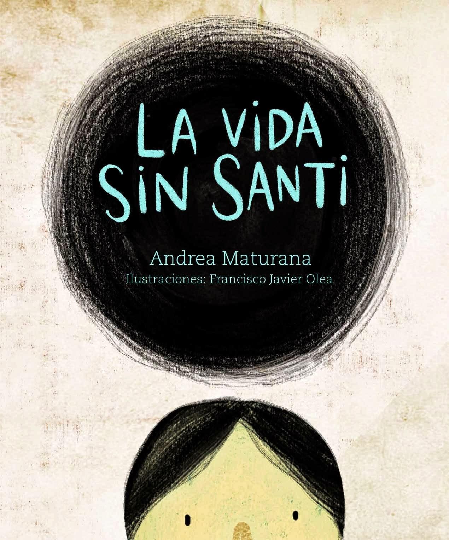 La Vida sin Santi - Andrea Maturana