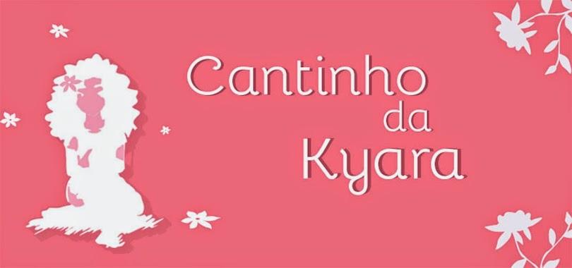 Cantinho da Kyara