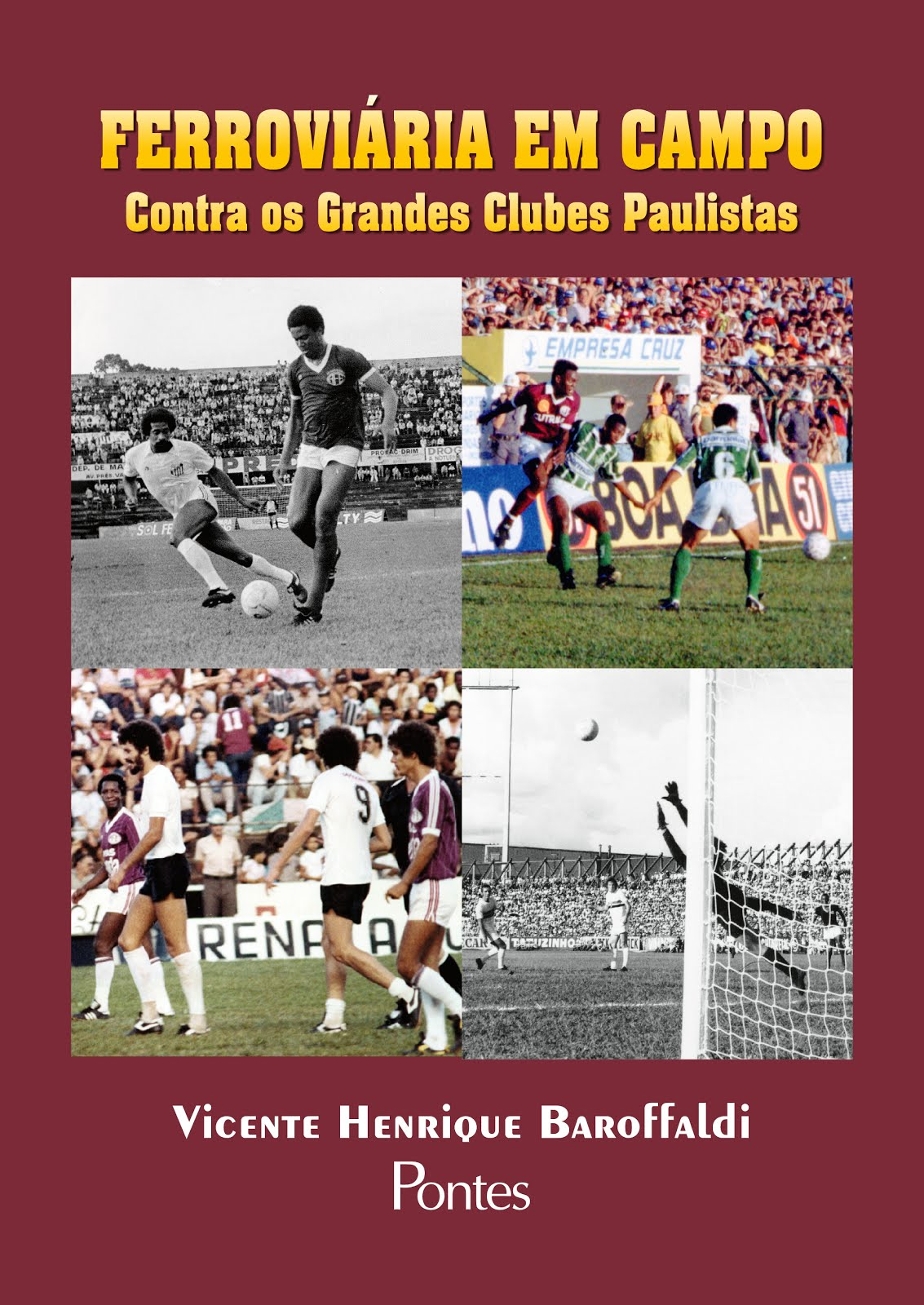FERROVIÁRIA EM CAMPO - CONTRA OS GRANDES CLUBES PAULISTAS