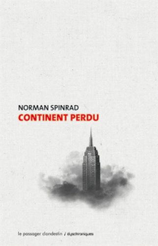 http://unpapillondanslalune.blogspot.com/2014/06/continent-perdu-de-norman-spinrad.html