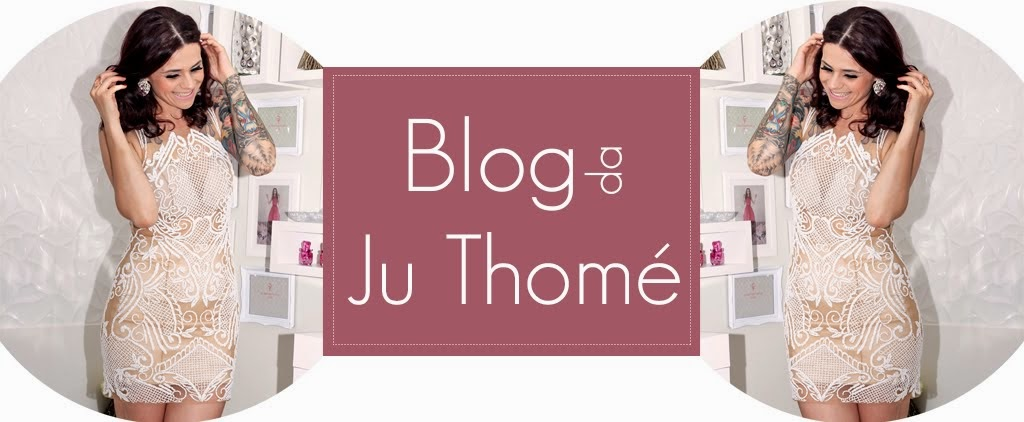 || Blog da Ju Thomé ||