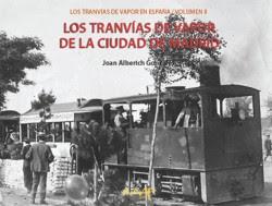 Volumen II: Los tranvías de vapor de la ciudad de Madrid