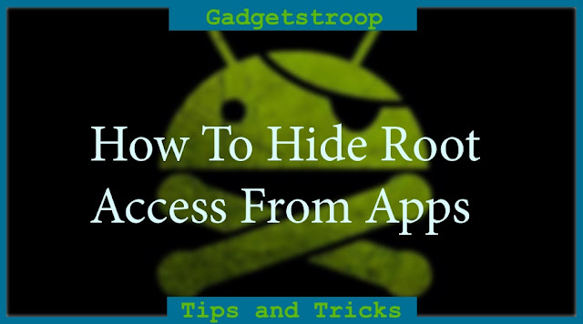 How to hide Root access from apps