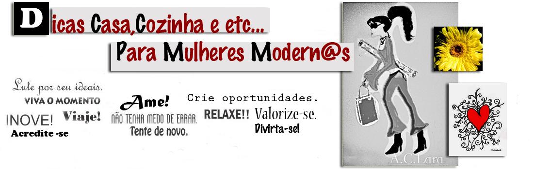 Dicas Casa, Cozinha e etc...para Mulheres Modern@s