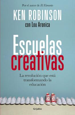LIBRO - Escuelas Creativas La revolución que está transformando la educación Ken Robinson (Grijalbo - 3 Septiembre 2015) EDUCACION | Edición papel & ebook kindle Comprar en Amazon España