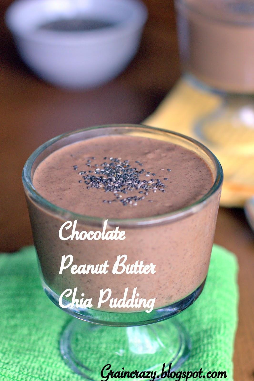 Grain Crazy: Chocolate Peanut Butter Chia Pudding