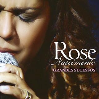 Rose Nascimento - Grandes Sucessos 2013