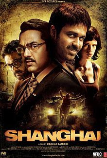 Shanghai (2012) - Hindi Movie