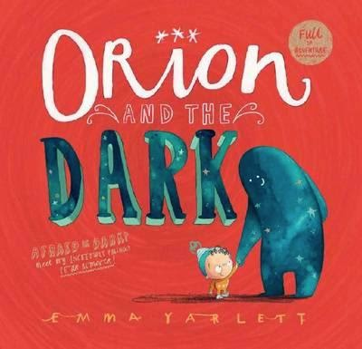 Review of Orion and the Dark by Emma Yarlett