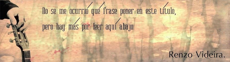••• Renzo Videira •••