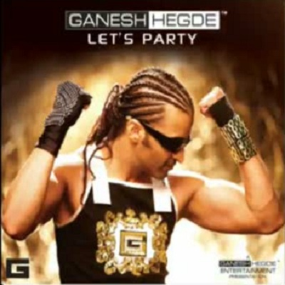 Let's Party - Ganesh Hegde